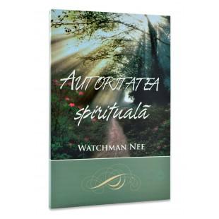 Autoritatea spirituală de Watchman Nee