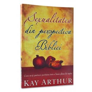Sexualitatea din perspectiva Bibliei! de Kay Arthur