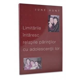 Limitarile intaresc relatiile parintilor cu adolescentii lor de June Hunt