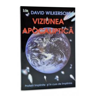 Viziunea apocaliptica - Profetii implinite si in curs de implinire de David Wilkerson