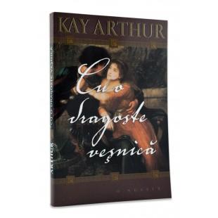 Cu o dragoste veșnică de Kay Arthur