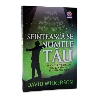 Sfinteasca-se numele Tau de David Wilkerson