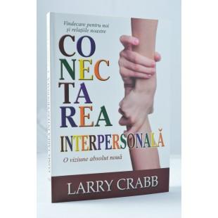 Conectarea interpersonală de Larry Crabb