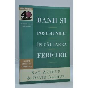 Banii și posesiunile - în căutarea Fericirii de Kay Arthur, David Arthur