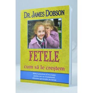 Fetele - cum să le creştem de James Dobson