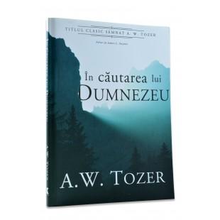 In cautarea lui Dumnezeu de A. W. Tozer