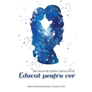 Educat pentru cer - 366 mesaje de la părinți pentru părinți