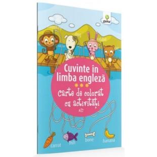 Cuvinte in limba engleza - Carte de colorat cu activitati (3-6 ani)