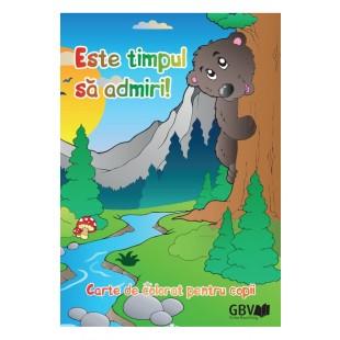 Este timpul sa admiri - Carte de colorat pentru copii