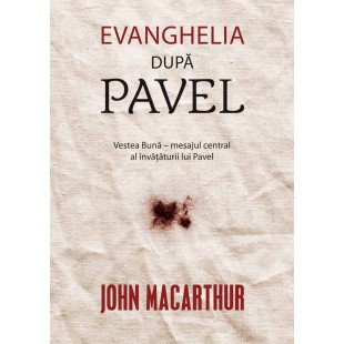Evanghelia dupa Pavel - studiu biblic