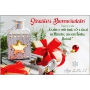 """Felicitare - Sarbatori Binecuvantate ! """"Va aduc o veste buna :vi s-a nascut un Mantuitor ,care este Hristos ,Domnul."""" Luca 2:10,11"""