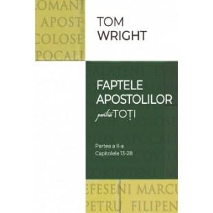 Comentariu Biblic: Faptele apostolilor pentru toţi, vol 2