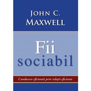 Fii sociabil de John C. Maxwell