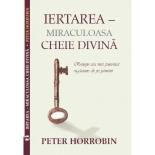 Iertarea miraculoasa cheie divina - Rosteste cea mai puternica rugaciune de pe pamant