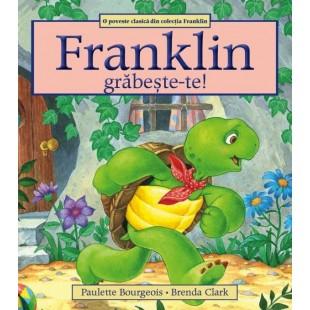 Franklin, grabeste-te - Povestiri pentru copii (3-9 ani)