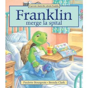 Franklin merge la spital - Povestiri pentru copii (3-9 ani)