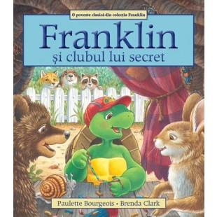 Franklin si clubul lui secret - Povestiri pentru copii (3-9 ani)