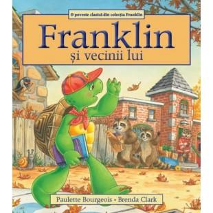 Franklin si vecinii lui - Povestiri pentru copii (3-9 ani)
