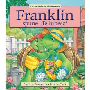 """Franklin spune """"Te iubesc"""" - Povestiri pentru copii (3-9 ani)"""