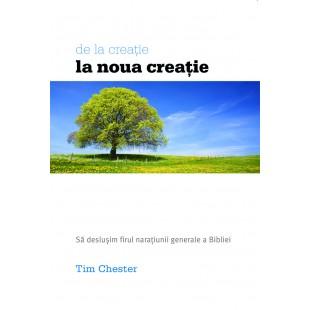 De la creație la nouă creație - Să deslușim firul narațiunii generale a Scripturii