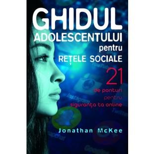Ghidul adolescentului pentru rețele sociale - 21 de ponturi pentru siguranța ta online