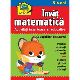 Scoala acasa. Invat matematica 5-6 ani - Carte educativa pentru copii