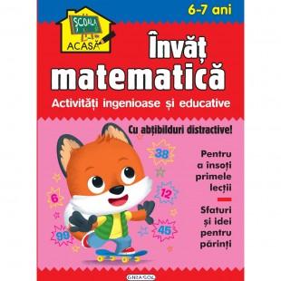 Scoala acasa - Invat matematica 6-7 ani - Carte educativa pentru copii