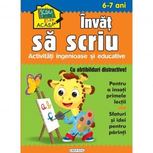 Scoala acasa. Invat sa scriu 6-7 ani - Carte educativa pentru copii
