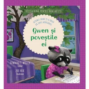 Gwen si povestile ei (Seria: Vestea buna pentru inimi micute) - Povestiri pentru copii