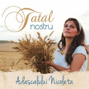 Tatal nostru - Nicoleta Adascalului - CD