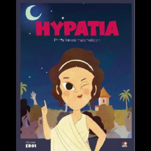 MICII EROI. Hypatia