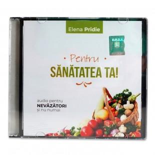 CD - Pentru sănătatea ta! - rețete cu Elena Pridie