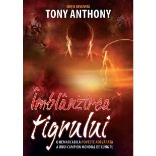 Imblanzirea tigrului (editia 2 revizuita) de Tony Anthony