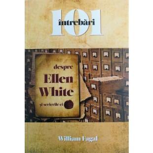 101 întrebări despre Ellen White