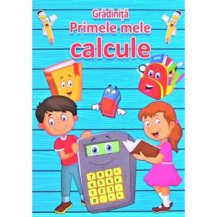 Gradinita - Primele mele calcule - Activitati pentru copii (5-7 ani)