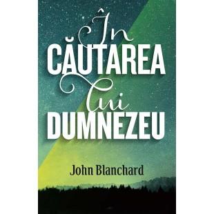 In cautarea lui Dumnezeu de John Blanchard