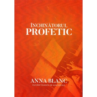 Inchinatorul profetic de Anna Blanc