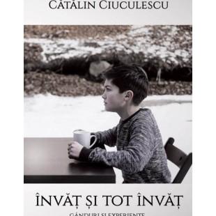Invat si tot invat de Catalin Ciuculescu
