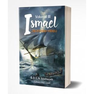 Ismael, propășind mereu (vol. III)