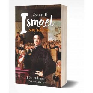 Ismael, spre înălțimi (vol. II)