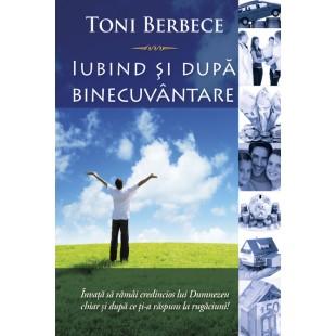 Iubind si dupa binecuvantare de Toni Berbece
