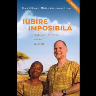 Iubire imposibilă - Razboi civil în Africa, minuni, speranță