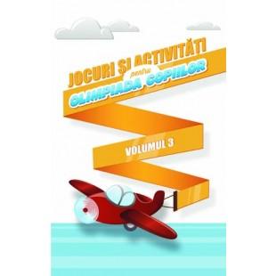 Jocuri si activitati pentru Olimpiada copiilor - volumul 3