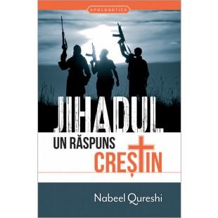 Jihadul - Un răspuns creștin - Apologetica crestina