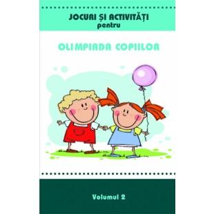 Jocuri si activitati pentru Olimpiada copiilor - volumul 2
