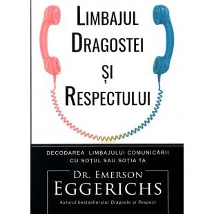 Limbajul dragostei si respectului de Emerson Eggerichs