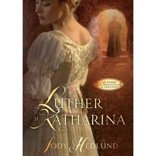 Luther si Katharina - roman crestin
