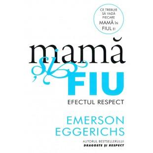Mama si fiu - Efectul respect de Emerson Eggerichs