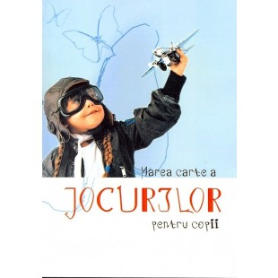 Marea carte a JOCURILOR pentru copii