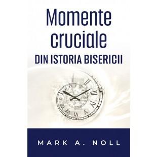 Momente cruciale din istoria Bisericii